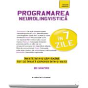 Mo Shapiro, Programarea neurolingvistica in 7 zile. Invata intr-o saptamana tot ce invata expertii intr-o viata