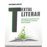 Textul literar - Strategii si metode eficiente de consolidare a valorilor etice in scoala (Bolot Antonio)