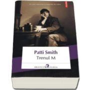 Patti Smith, Trenul M