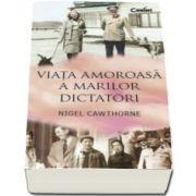 Nigel Cawthorne, Viata amoroasa a marilor dictatori