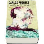 Carlos Fuentes, Vointa si norocul
