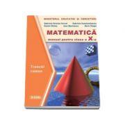 Matematica. Manual Trunchi - Comun pentru clasa a X-a