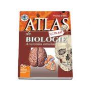 Atlas scolar de biologie - Anatomia omului. Colectia - Primul meu atlas