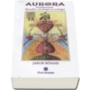 Aurora - Fundamentele filozofiei, astrologiei si teologiei