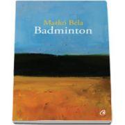 Marco Bela, Badminton - Poezii oportune si inoportune 2008-2015