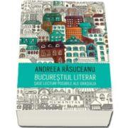 Bucurestiul literar - Sase lecturi posibile ale orasului - Rasuceanu Andreea