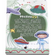 Caiet de engleza pentru prescolari - STIINTA - School English Science Activity Book