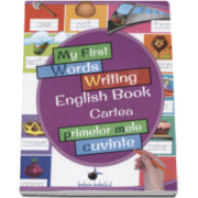 Cartea primelor mele CUVINTE - My First Words Writing English Book