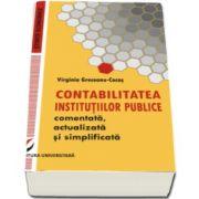 Contabilitatea institutiilor publice - Comentata, actualizata si simplificata - Virginia Greceanu Cocos
