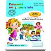 Domeniul om si societate. Caiet pentru gradinita, grupa mijlocie - Sugestii pentru organizarea activitatilor instructiv-educative (Editie, noua)