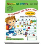 Domeniul stiinte. Activitati matematice. Caiet pentru gradinita, grupa mare - Sugestii pentru organizarea activitatilor instructiv-educative (Editie 2015)