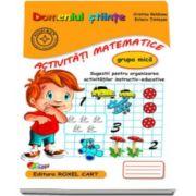Domeniul stiinte. Activitati matematice, caiet pentru gradinita, grupa mica - Sugestii pentru organizarea activitatilor instructiv-educative (Editie 2015)