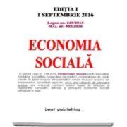 Economia sociala. Legea nr. 219-2015. Hotararea Guvernului nr. 585-2016 - Editia I - Actualizata la 1 septembrie 2016