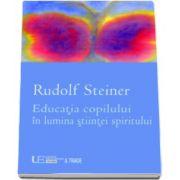 Rudolf Steiner, Educatia copilului in lumina stiintei spiritului