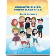 Adina Grigore - Educatie Civica. Caiet de lucru, pentru clasa a IV-a