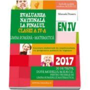 Evaluare nationala 2017 la finalul clasei a IV-a, Limba romana, Matematica - 20 de teste dupa modelul M.E.N.C.S., pentru probleme de Limba Romana si Matematica (editia a III-a, revizuita)