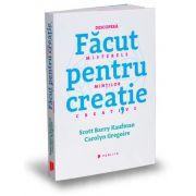 Carolyn Gregoire, Facut pentru creatie - Descopera misterele mintilor creative