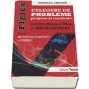 Mihaela Chirita - Fizica, culegere de probleme propuse si rezolvate pentru clasa a IX-a si BACALAUREAT (Contine: Mic breviar teoretic si formule)