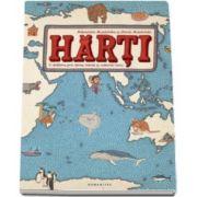Harti - O calatorie prin tarile, marile si culturile lumii (Daniel Mizielinski)