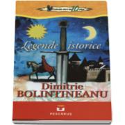 Dimitrie Bolintineanu, Legende istorice - Colectia elevi de 10 plus