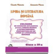 Limba si literatura romana, pentru clasa a IV-a. Culegere de exercitii aplicative (Claudia Matache)