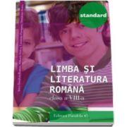 Limba si literatura romana, pentru clasa a VIII-a. Colectia Standard - Editia a III-a, revizuita