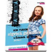 Matematica 2000 Initiere 2016-2017 algebra, geometrie clasa a VI-a partea I - Editia a V-a, revizuita (Ion Tudor)