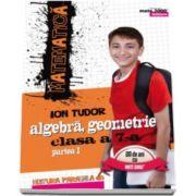 Matematica 2000 Initiere 2016-2017 algebra, geometrie clasa a VII-a partea I - Editia a V-a, revizuita (Ion Tudor)