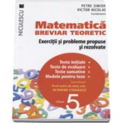 Petre Simion - Matematica clasa a V-a. Breviar teoretic cu exercitii si probleme propuse si rezolvate. Teste initiale. Teste de evaluare. Teste sumative. Modele pentru teze - Editie 2016