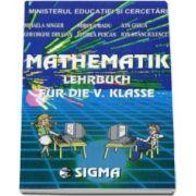 Matematica pentru clasa a V-a in Limba Germana - Matematik lehrbuch fur die V. klasse