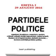 Partidele politice. Editia I - Actualizata la 29 august 2016