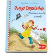 Peggy Diggledey - Zboara zmeule, zboara! (Julia Gerigk)