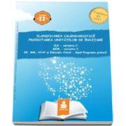 Planificarea calendaristica, proiectarea unitatilor de invatare - CLR - varianta C, MEM - varianta C, DP, MM, AVAP si Educatie fizica - dupa Programa Scoalara - Clasa a II-a (Programa din 2013)