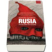 Rusia - Un mileniu de istorie (Martin Sixsmith)