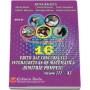 Adrian Botan - 16 Editii ale concursului interjudetean de matematica, Dimitrie Pompeiu, Botosani - Pentru clasele III - XI