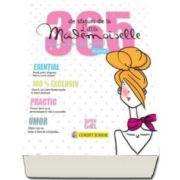 365 de sfaturi de la Little Mademoiselle sau cum sa fii o fata perfecta (Jean Francois Patarin)