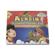 Aladin si lampa fermecata - Colectia Povesti Pop-up