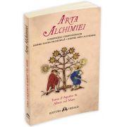 Arta alchimiei. Compozitia Compozitiilor - Despre Piatra Filosofala. Despre Arta Alchimiei (Toma Aquino)