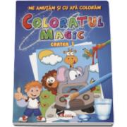 Coloratul magic. Cartea 1 - Ne amuzam si cu apa coloram