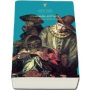David Esrig - Commedia dell arte - O istorie a spectacolului in imagini