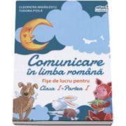 Comunicare in limba romana - Fise de lucru pentru clasa I, partea I (Tudora Pitila)