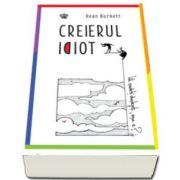 Creierul idiot (Dean Burnett)