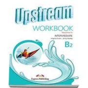 Curs Limba Engleza Upstream Intermediate B2 Caietul Profesorului (Editie revizuita 2015)