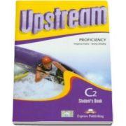 Virginia Evans, Curs pentru limba engleza. Upstream Proficiency Stydents Book C2 - With CD