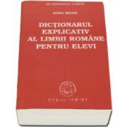 Dictionarul explicativ al limbii romane pentru elevi - Aura Brais (Editia 2004)