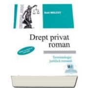 Emil Molcut - Drept privat roman - Editie revazuta si adaugita. Terminologie juridica romana