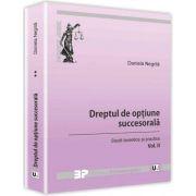 Dreptul de optiune succesorala. Studii teoretice si practice - Volumul II