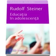 Educatia in adolescenta (Rudolf Steiner)