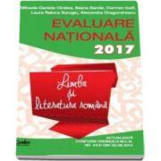 Evaluare nationala 2017. Limba si literatura romana - 45 de teste propuse dupa modelul eleborat de M. E. N.