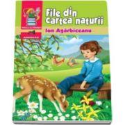 Ion Agarbiceanu - File din cartea naturii - Bibliografie scolara pentru clasele I-VIII